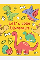 Let's Color Dinosaurs: Dinosaurs Coloring Books for Kids Paperback