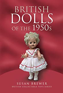British Dolls of the 1950s (British Collectable Toys Series) (English Edition)