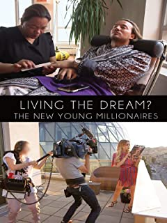 Living the Dream? The New Young Millionaires