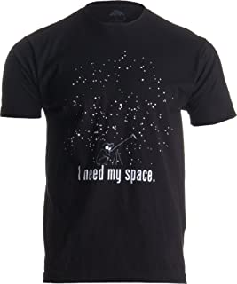 I Need My Space Unisex T-Shirt Cheesey, Funny Astronomy Humor Tee