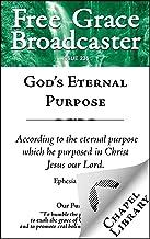 God's Eternal Purpose (Free Grace Broadcaster Book 236)