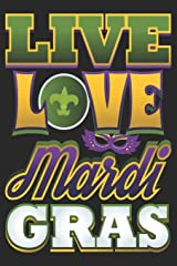 Live Love Mardi Gras: Gratitude Journal Affirmations Notebook for Journaling With Carnival and Venetian Masks (Mardi Gras Notes, Prompts and Reminders) Paperback