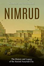 Nimrud: The History and Legacy of the Ancient Assyrian City (English Edition)