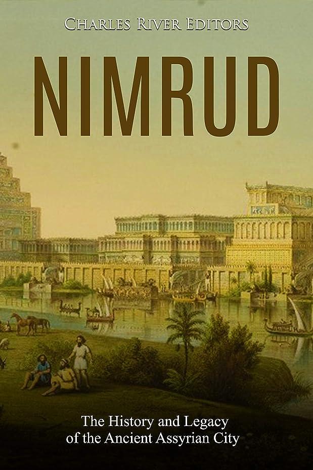 抽象牛スコットランド人Nimrud: The History and Legacy of the Ancient Assyrian City (English Edition)