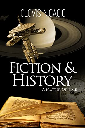 Fiction and History: a matter of time (English Edition)