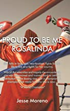 Proud to Be Me Rosalinda