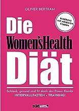 Die Women's Health Diät: Schlank, gesund und fit mit der Powerkombi aus Intervallfasten und Fitnesstraining (German Edition)