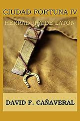 Herradura de laton (Ciudad Fortuna nº 4) Versión Kindle