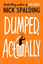 Cover image of Dumped, Actually by Nick Spalding