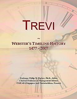 Trevi: Webster's Timeline History, 1477 - 2007