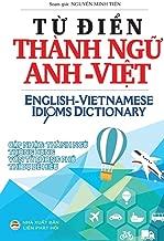 Từ điển Thành ngữ Anh Việt: English Vietnamese Idioms Dictionary