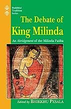 The Debate of King Milinda: An Abridgement of The Milinda Panha