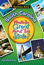 South Carolina: What's So Great About This State? (Arcadia Kids)