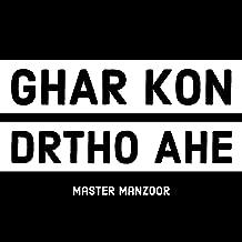 Ghar Kon Drtho Ahe