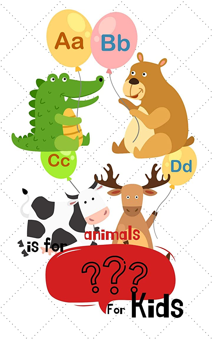 支給ハイランドネックレットABC Animals Is For ??? For Kids: Book for Ages 2-6 for Kids, Toddlers, Boys, Girls, Kids, preschool&Kindergarten,Guessing Game, word Guessing Game,Picture ... (Guessing Game for kids 8) (English Edition)