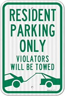 Resident Parking Only Sign, Violators Will Be Towed, 12x18 3M Reflective (EGP) Rust Free .63 Aluminum, Easy to Mount Weather Resistant Long Lasting Ink, Made in USA by SIGO Sign