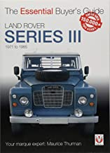 Land Rover Series III: The Essential Buyer s Guide