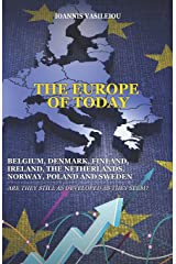 THE EUROPE OF TODAY: BELGIUM, DENMARK, FINLAND, IRELAND, THE NETHERLANDS, NORWAY, POLAND AND SWEDEN: ARE THEY STILL AS DEVELOPED AS THEY SEEM? Paperback
