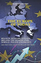 THE EUROPE OF TODAY: BELGIUM, DENMARK, FINLAND, IRELAND, THE NETHERLANDS, NORWAY, POLAND AND SWEDEN: ARE THEY STILL AS DEV...