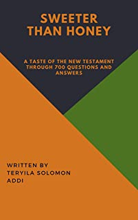 Sweeter Than Honey: A taste of the New Testament through 700 Questions and Answers