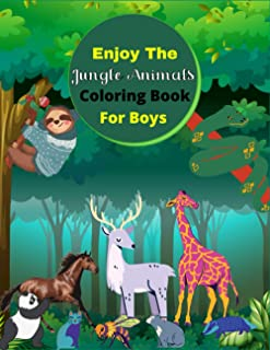 Enjoy The Jungle Animals Coloring Book For Boys: An Adults Coloring Book with Joyful Fantasy Jungle Animals Design and Pat...