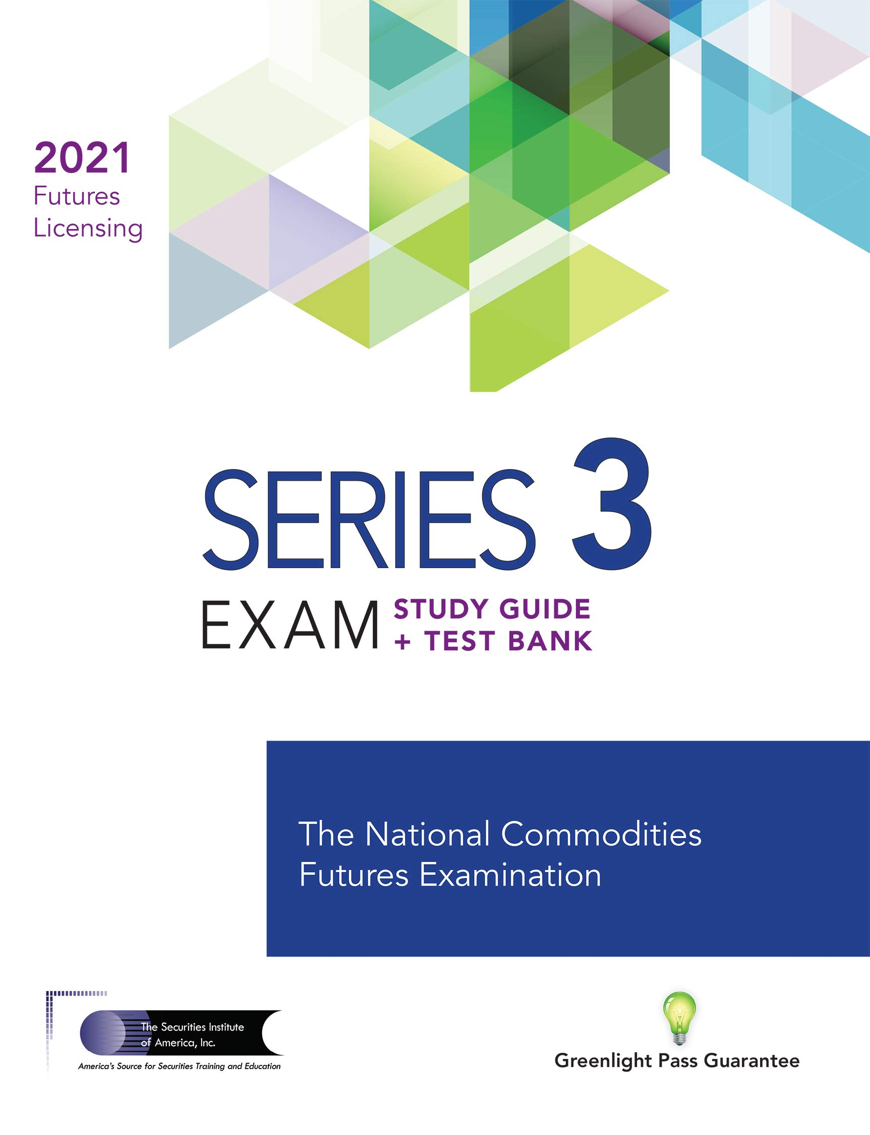 SERIES 3 FUTURES LICENSING EXAM REVIEW 2021+ TEST BANK