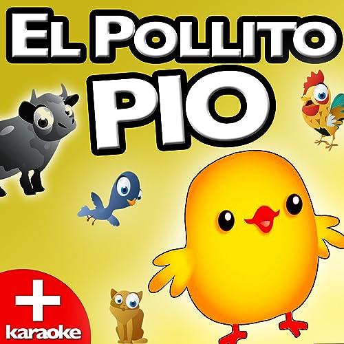 El Pollito Pio (Karaoke Version) by El Pollo Puchino Dj on