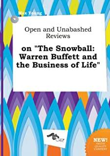 Open and Unabashed Reviews on the Snowball: Warren Buffett and the Business of Life