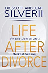 Life After Divorce: Finding Light In Life's Darkest Season Kindle Edition
