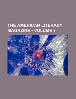 The American Literary Magazine (Volume 1)