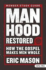 Manhood Restored - Study Guide: How the Gospel Makes Men Whole Paperback