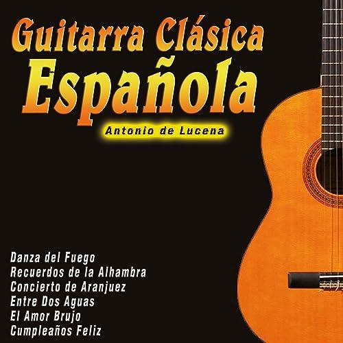 Guitarra Clásica Española de Antonio De Lucena en Amazon Music ...