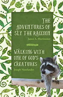 The Adventures of Sly the Raccoon/Walking with One of God's Creatures