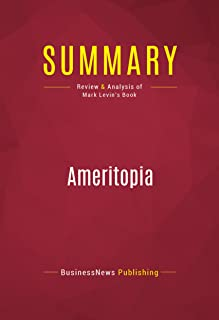 Summary: Ameritopia: Review and Analysis of Mark Levin's Book