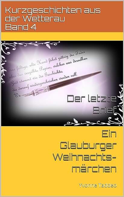 Der letzte Brief: Ein Glauburger Weihnachtsmärchen (Kurzgeschichten aus der Wetterau 4) (German Edition)