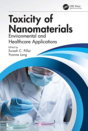 Toxicity of Nanomaterials: Environmental and Healthcare Applications (English Edition)