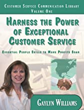 Harness the Power of Exceptional Customer Service: Essential People Skills to Make Profits Soar