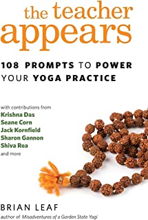 The Teacher Appears: 108 Prompts to Power Your Yoga Practice