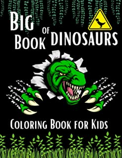 Big Book of Dinosaurs- Coloring Book for Kids: 90 Fun and Awesome Unique Illustrations, Great Gift for Boys & Girls, Ages 4-8