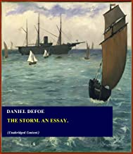 The Storm. An Essay. - Daniel Defoe (ANNOTATED) [Second Edition] [Full Version]
