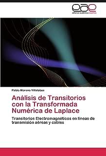 Análisis de Transitorios con la Transformada Numérica de Laplace: Transitorios Electromagnéticos en líneas de transmisión aéreas y cables (Spanish Edition)