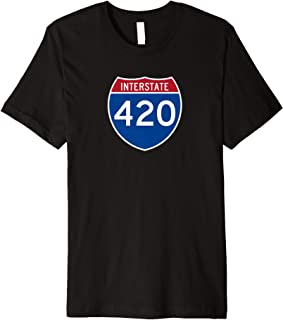 Interstate 420 T-Shirt Highway Marijuana Tees For Adults
