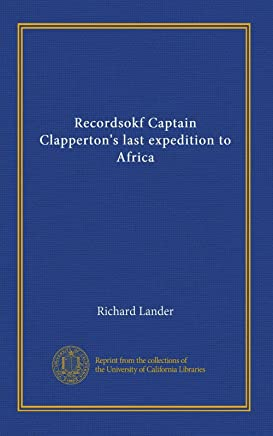 Recordsokf Captain Clapperton's last expedition to Africa (v.1-2)