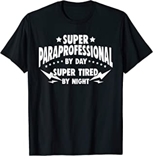 Super Paraprofessional Day Tired Night Funny Quote Gift Idea T-Shirt