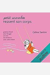 Petit scarabée ressent son corps: Graines d'éveil pour bouger et vivre les émotions avec votre enfant Audible Audiobook