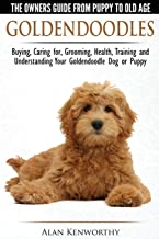 Goldendoodles – The Owners Guide from Puppy to Old Age – Choosing, Caring for, Grooming, Health, Training and Understanding Your Goldendoodle Dog PDF