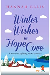 Winter Wishes in Hope Cove: A warm and uplifting winter romance Kindle Edition