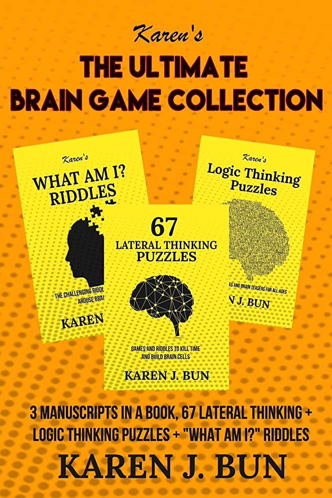 大混乱させる告発The Ultimate Brain Game Collection: 3 Manuscripts In A Book, 67 Lateral Thinking + Logic Thinking Puzzles +