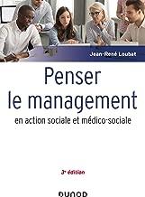 Penser le management en action sociale et médico-sociale - 3e éd. (French Edition)