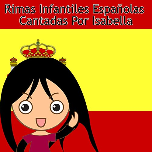 Rimas Infantiles Españolas Cantadas Por Isabella by Canciones Infantiles, Canciones Infantiles de Niños Canciones Para Niños on Amazon Music - Amazon.com
